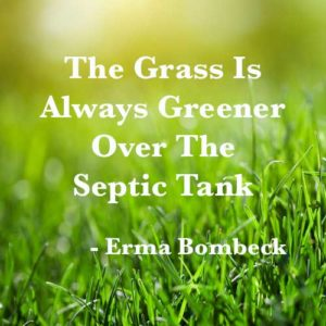 Septic tank humor greener grass
