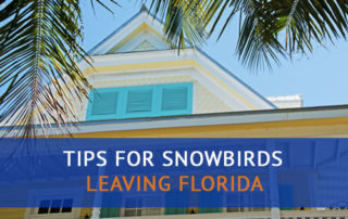 Tips for Snowbirds Leaving Florida