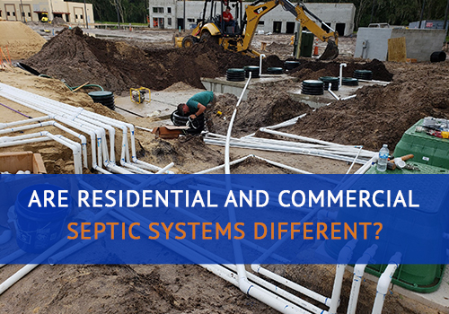 Are Residential and Commercial Septic Systems Different?