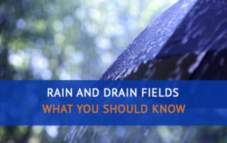 Rain and Drain Fields What You Should Know