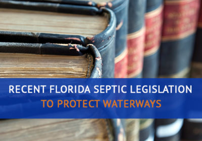 Recent Florida Septic Legislation to Protect Waterways