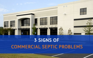 3 Signs of Commercial Septic Problems