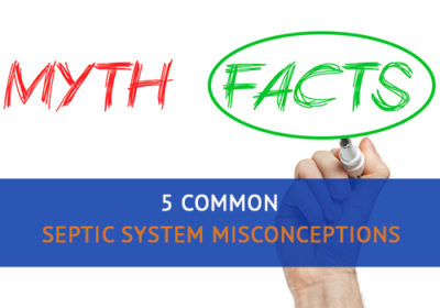 Myths vs Facts - Septic System Misconceptions